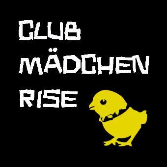 SO36 17.03.17 Clubmädchen Rise Ticket inkl.VVK
