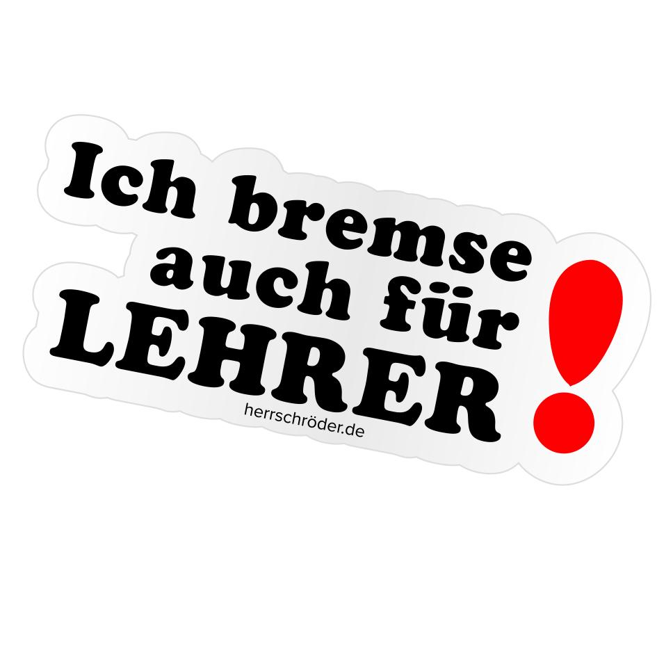Herr Schröder Ich bremse auch für Lehrer Aufkleber