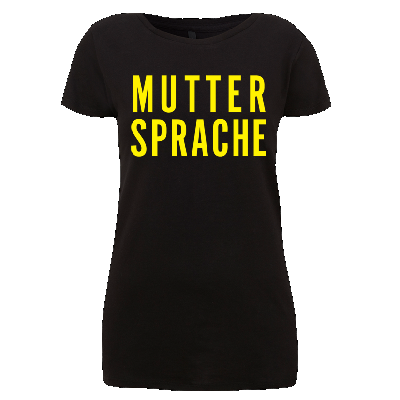 Girlie Muttersprache Damen Shirt 2016